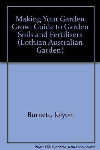 making-your-garden-grow-guide-to-garden-soils-and-fertilisers-lothian-australian-garden