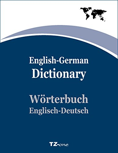 Tz-One English-German Dictionary/ Tz-One Wörterbuch Englisch-Deutsch: Default Kindle Dictionary/ Wörterbuch