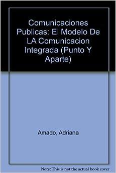 Comunicaciones Publicas: El Modelo De LA Comunicacion Integrada (Punto