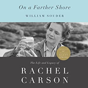 On a Farther Shore: The Life and Legacy of Rachel Carson | [William Souder]
