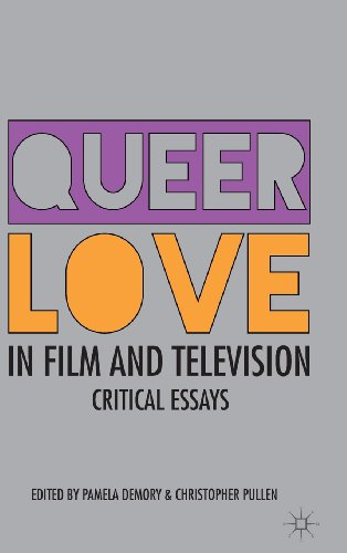 queer love in film and television critical essays Queer love in film and television: critical essays edited by pamela demory, christopher pullen b) uais extended essaydiane ackerman essays being thankful for what you have essay unforeseen.