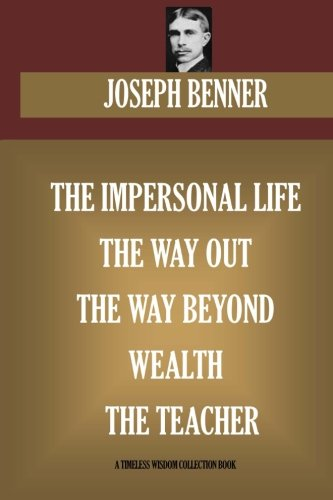 Image for Joseph Benner Collection. The Impersonal Life, The Way Out, The Way Beyond, Wealth, The Teacher (Timeless Wisdom Collection)