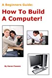 img - for How To Build A Computer! book / textbook / text book