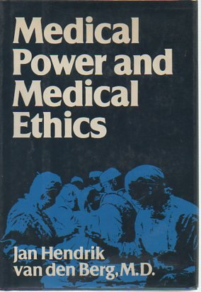 Medical Power and Medical Ethics