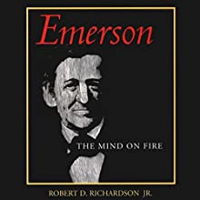Emerson: The Mind on Fire (       UNABRIDGED) by Robert D. Richardson Narrated by Michael McConnohie