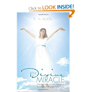 The Divine Miracle: Dakota Evans and the Legend of the Great Blue Giant: Book One by E. H. Allen