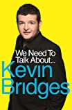 Kevin Bridges We Need to Talk About . . . Kevin Bridges