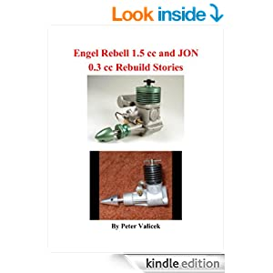 Engel Rebell 1.5 cc and JON 0.3 cc Rebuild Stories