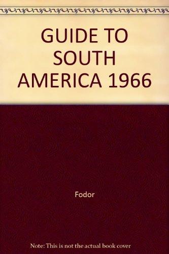 GUIDE TO SOUTH AMERICA 1966, Fodor