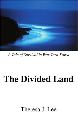 The Divided Land: A Tale of Survival in War-torn Korea