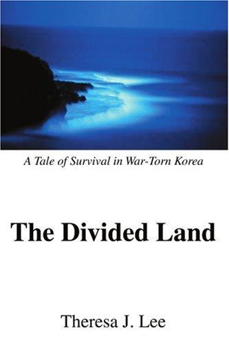 划分的土地: 一个生存在饱受战争蹂躏的韩国的故事