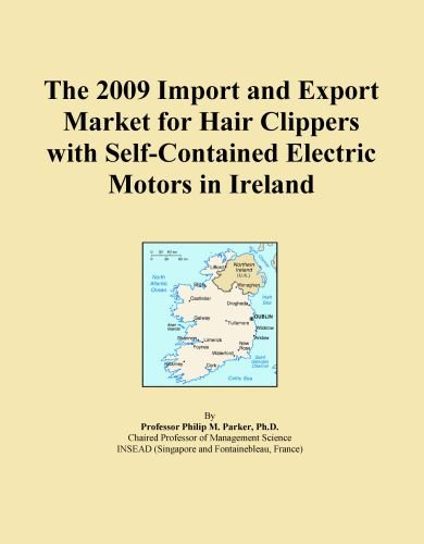 The 2009 Import And Export Market For Hair Clippers With Self-Contained Electric Motors In Ireland