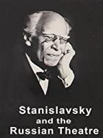 Stanislavsky and the Russian Theatre