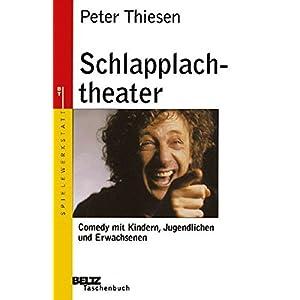Schlapplachtheater: Comedy mit Kindern, Jugendlichen und Erwachsenen (Beltz Taschenbuch /