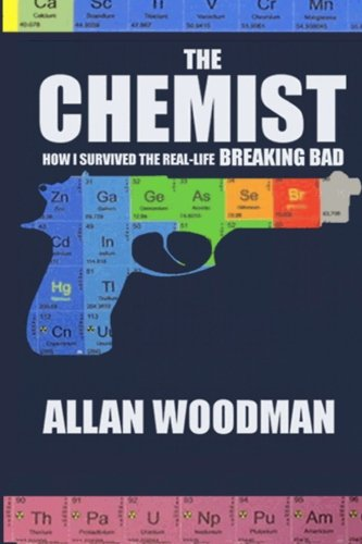 The Chemist: How I Survived the Real-Life Breaking Bad PDF