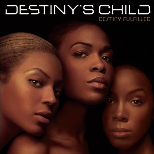 Destinys Child - Destiny Fulfilled - Zortam Music