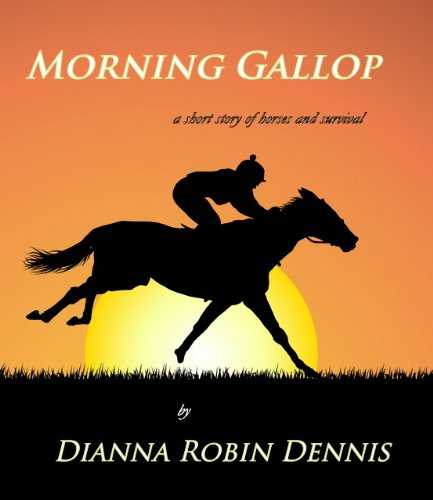 Morning Gallop: A Short Story of Horses and Survival PDF