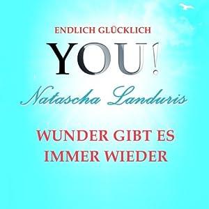 Wünsche, Wunscherfüllung und Wunder (YOU! Endlich glücklich) Hörbuch