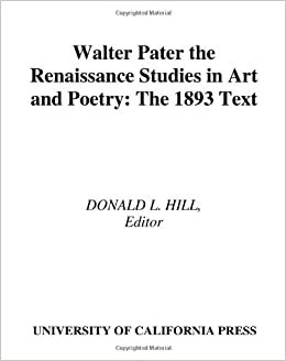 the renaissance studies in and poetry walter pater donald l hill 9780520036642