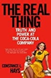 img - for [(The Real Thing: Truth And Power At The Coca-cola Company )] [Author: Constance L Hays] [Apr-2005] book / textbook / text book