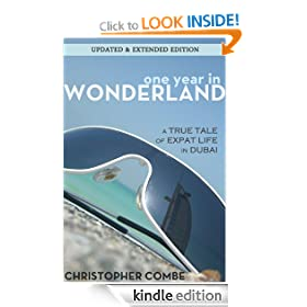 One Year In Wonderland: A True Tale of Expat Life in Dubai (Updated and Extended Edition)