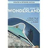 One Year In Wonderland: A True Tale of Expat Life in Dubai (Updated and Extended Edition)by Christopher Combe