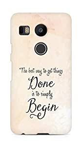 AMEZ the best way to get things done is to begin Back Cover For LG Nexus 5x
