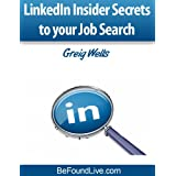 LinkedIn Insider Secrets to your Job Search ~ Greig Wells