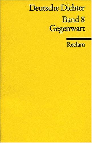 Deutsche Dichter. Leben und Werk deutschsprachiger Autoren: Gegenwart: BD 8