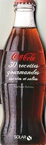 Coca-Cola : 30 recettes gourmandes sucrées et salées