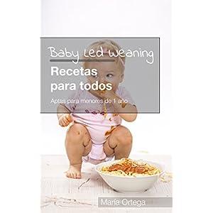 Baby Led Weaning Recetas para todos: Recetas BLW Aptas para menores de 1 año (Spanish Edition)