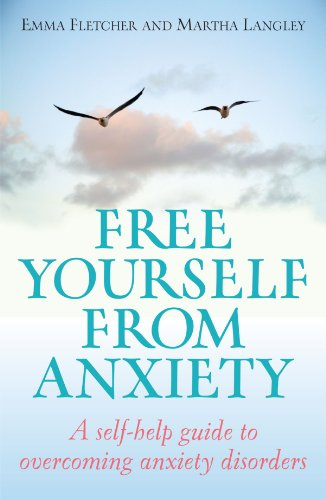 Free Yourself From Anxiety: A self-help guide to overcoming anxiety disorder: A Self-help Guide to Overcoming Anxiety Disorders