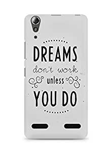Amez designer printed 3d premium high quality back case cover for Lenovo A6000 (Quote dreams dont work white)