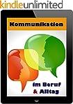 Kommunikation im Beruf & Alltag: Prax...