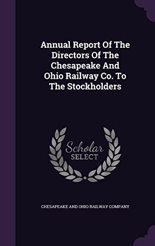 Annual Report Of The Directors Of The Chesapeake And Ohio Railway Co. To The Stockholders