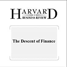 The Descent of Finance (Harvard Business Review) (       UNABRIDGED) by Niall Ferguson Narrated by Todd Mundt