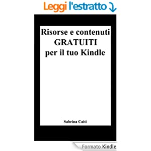 Risorse e contenuti gratuiti per il tuo Kindle
