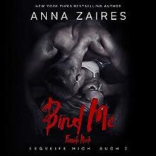Bind Me - Fessele Mich: Ergreife Mich, Volume 2 Hörbuch von Anna Zaires, Dima Zales Gesprochen von: Sven Macht, Nina Schoene