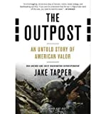 By Jake Tapper - The Outpost: An Untold Story of American Valor (Reprint) (10.1.2013)