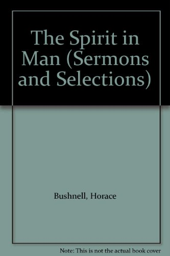 The Spirit In Man (Sermons And Selections)