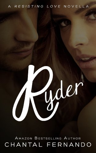 Ryder (Resisting Love) by Chantal Fernando