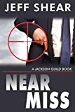 img - for Near Miss: A spy, a terrorist, a nuclear attack (A Jackson Guild Book) book / textbook / text book