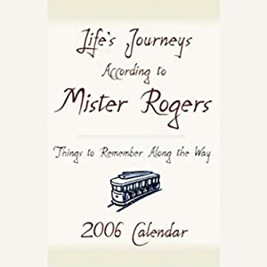 Life's Journeys According to Mister Rogers: Things to Remember Along the Way | [Fred Rogers]