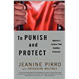 To Punish and Protect: Against a System That Coddles Criminals