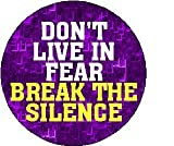 """Don't Live in Fear Break the Silence 1.25"""" Pinback Button Pin Domestic Violence"""