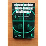 Classe sociale, milieu familial, intelligence