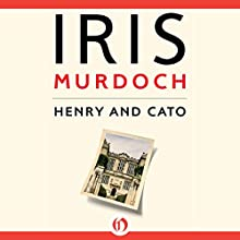 Henry and Cato Audiobook by Iris Murdoch Narrated by Jonathan Cowley