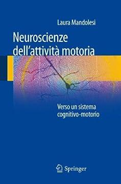 Cover Neuroscienze dell'attività motoria. Verso un sistema cognitivo-motorio