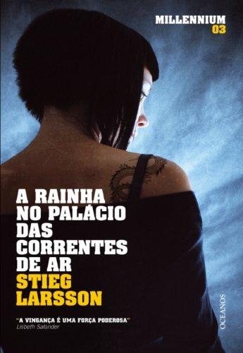 Stieg Larsson - A Rainha no Palácio das Correntes de Ar