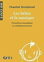 Les bébés et la musique. Premières sensations et créations sonores